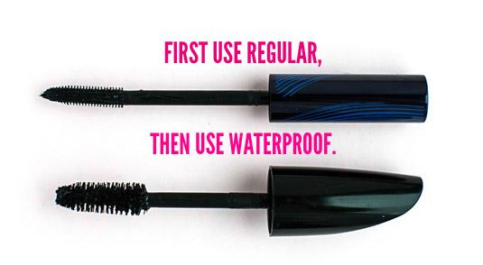 Use first regular then use waterproof masacara